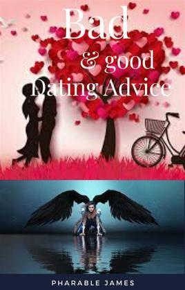 Bad and good dating advice