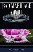 Bad marriage advice