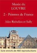 Musée du Louvre – 2 – Les Peintres des Écoles françaises  - Ailes Richelieu et Sully