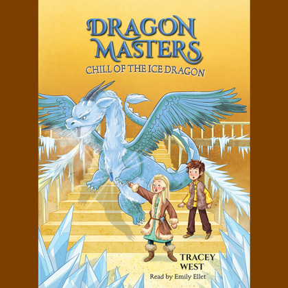 Chill of the Ice Dragon: A Branches Book (Dragon Masters #9) (Unabridged edition)