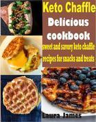 Keto Chaffle Delicious Cookbook