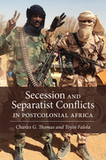 Secession and Separatist Conflicts in Postcolonial Africa