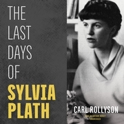 The Last Days of Sylvia Plath