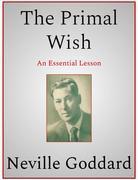 The Primal Wish
