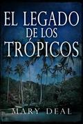 El Legado De Los Trópicos