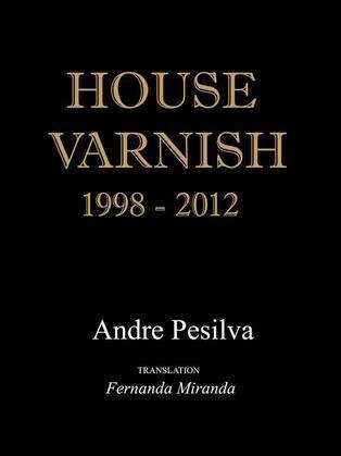 House Varnish 1998-2012