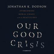 Our Good Crisis