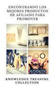 Encontrando Los Mejores Productos De Afiliado Para Promover