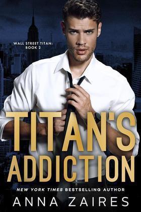Titan's Addiction: Wall Street Titan: Book 2