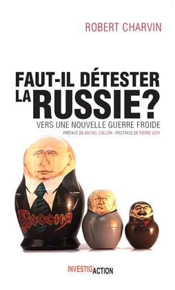 Faut-il détester la Russie ?