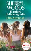 Il colore delle magnolie - Cofanetto #2