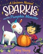 A Unicorn Named Sparkle and the Pumpkin Monster