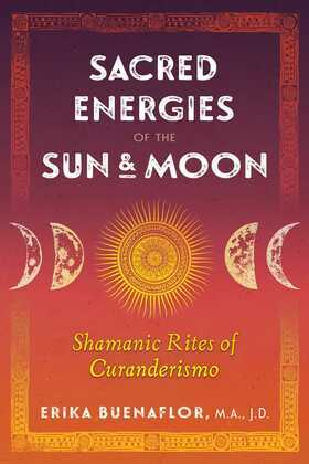 Sacred Energies of the Sun and Moon