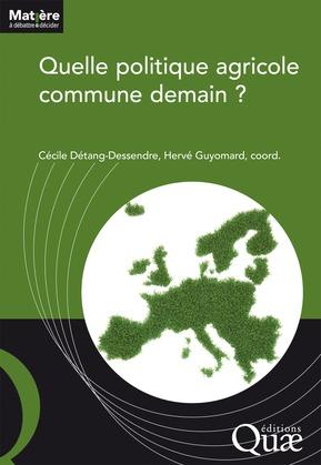 Quelle politique agricole commune demain ?