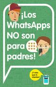 ¡Los WhatsApps NO son para padres!