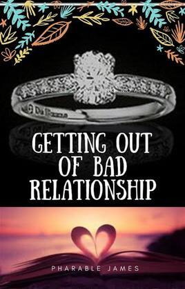 Getting out of bad relationship
