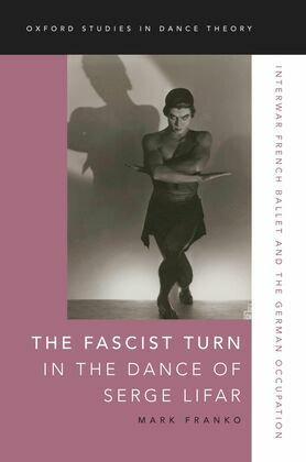 The Fascist Turn in the Dance of Serge Lifar