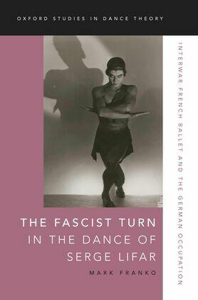 The Fascist Turn in the Dance of Serge Lifar