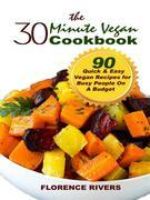 The 30-minute Vegan Cookbook
