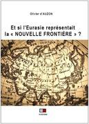 """Et si l'Eurasie représentait """"La Nouvelle Frontière"""" ?"""
