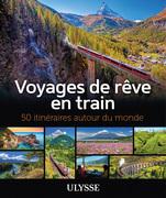 Voyages de rêve en train - 50 itinéraires autour du monde