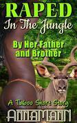 Raped In The Jungle