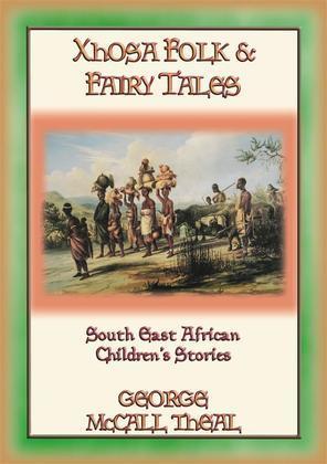 XHOSA FOLK & FAIRY TALES - 21 Xhosa children's stories from Nelson Mandela's homeland