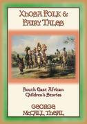 XHOSA FOLK & FAIRY TALES - 21 Xhosa children's stories from Nelson Mandela's homeland