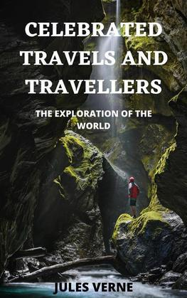 Celebrated Travels and Travellers, Part 1
