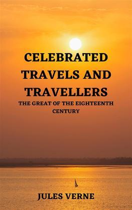 Celebrated Travels and Travellers, Part 2
