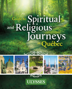 Guide to Spiritual and Religious Journeys in Québec