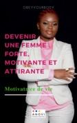 Devenir une femme forte, motivante et attirante