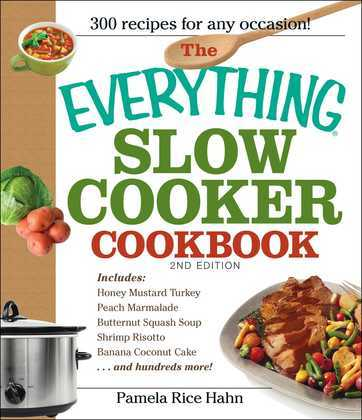 The Everything Slow Cooker Cookbook, 2nd Edition