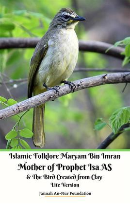 Islamic Folklore Maryam Bin Imran Mother of Prophet Isa AS and The Bird Created from Clay Lite Version