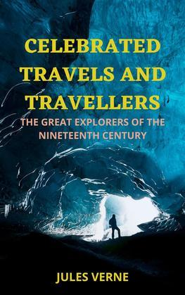 Celebrated Travels and Travellers, Part 3