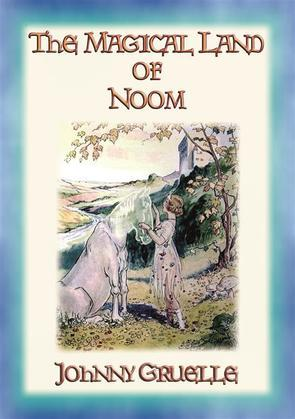 THE MAGICAL LAND OF NOOM - A Children's Fantasy Adventure