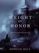 The Weight of Honor (Kings and Sorcerers--Book 3)