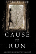Cause to Run (An Avery Black Mystery--Book 2)