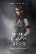 Rebel, Pawn, King (Of Crowns and Glory--Book 4)
