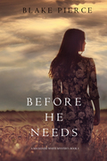 Before He Needs (A Mackenzie White Mystery--Book 5)
