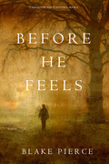 Before He Feels (A Mackenzie White Mystery--Book 6)