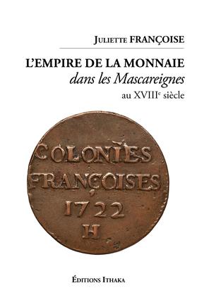 L'empire de la monnaie dans les Mascareignes au XVIIIe siècle