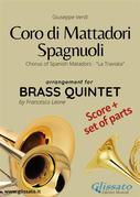 Coro di Mattadori Spagnuoli - Brass Quintet score & parts