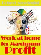 Work At Home For Maximum Profit
