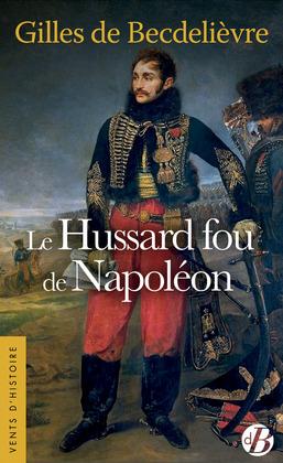 Le Hussard fou de Napoléon