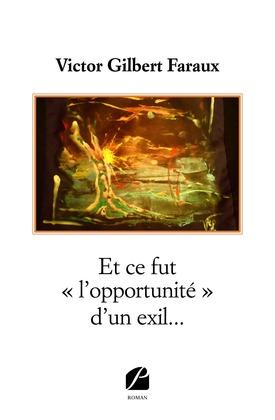 Et ce fut «l'opportunité» d'un exil...