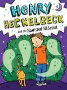 Henry Heckelbeck and the Haunted Hideout