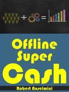 Offline Super Cash