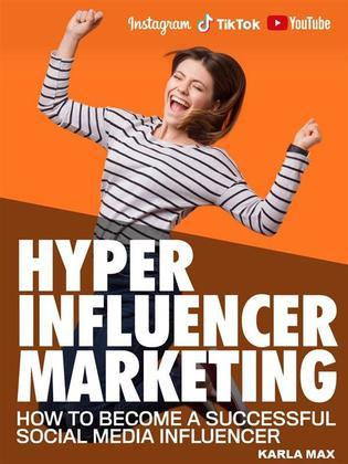 Hyper Influencer Marketing