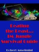 Beating The Beast... IM Jungle Survival Guide